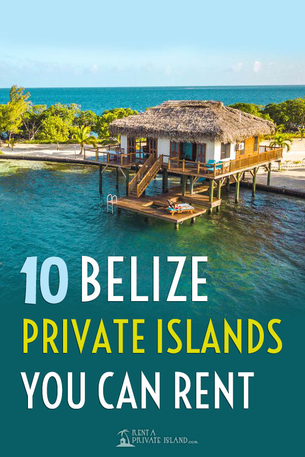 10 Belize Private Island Resorts to die for!